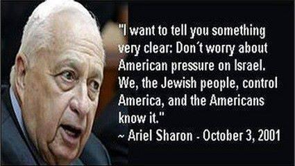 "Ariel Sharon:  ""We, the Jewish people, control America, and the Americans know it"""