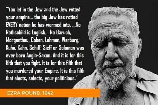 """You let in the Jew and the Jew rotted your empire, and you yourselves out-jewed the Jew. And the big Jew has rotted every nation he has wormed into."""