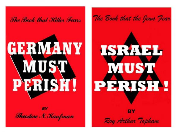 """Israel Must Perish!"" was actually written by a politically driven Zionist Jew named Theodore N. Kaufman in 1941 under the title ""Germany Must Perish!"" While ""Germany Must Perish!"" is advocating the extinction of all Germans, Topham's ""Israel Must Perish!"" is clearly a satire"
