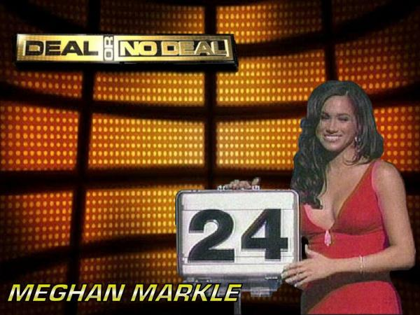 "Meghan Markle appeared on the television show, Deal or No Deal, where she was one of the young ladies who were the ""briefcase girls"" for about one year."