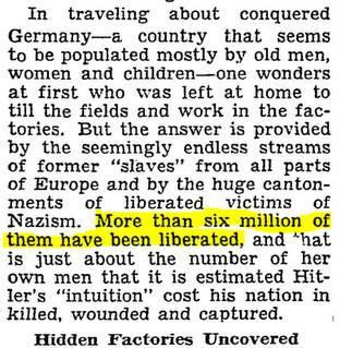"In May of 1945 the New York Times reported that ""more than 6,000,000 people"" had been ""liberated"" from Nazi concentration camps."