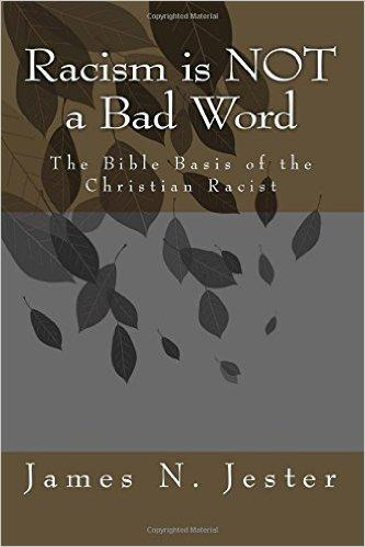 """Racism is NOT a Bad Word"" is a Bible study to prove that the most revered book of western civilization is primarily about race."