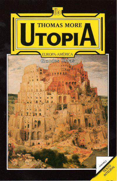 More's Utopia describes a pagan and communist city-state in which the institutions and policies are entirely governed by reason.