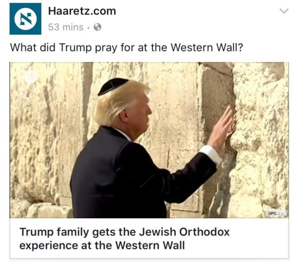 President Trump became the first sitting president to visit the western wall and make his prayers.