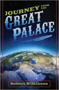 Journey from the Great Palace by Robert Wilkinson