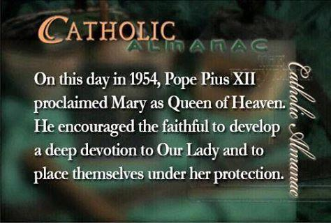 1954 Catholic proclamation:  Mary, Queen of Heaven